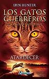 ATARDECER (Gatos: La nueva profecía VI) (Juvenil)