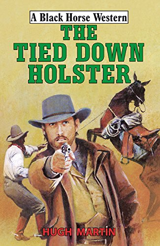 The Tied-Down Holster (A Black Horse Western) (English Edition) (Cowboy-action-holster)