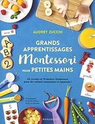 Grands apprentissages Montessori pour petites mains par Audrey Zucchi
