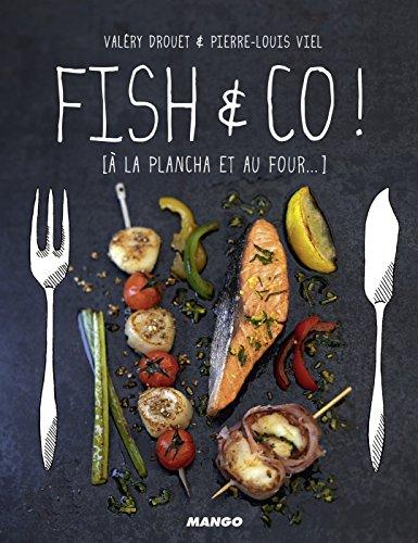 Fish & Co ! [à la plancha et au four...] (Gueuletons) par Valéry Drouet