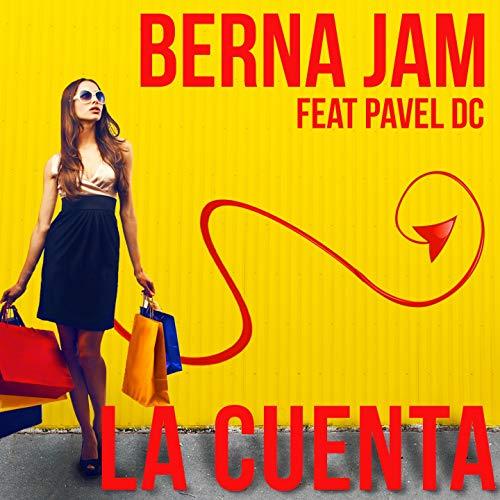 La Cuenta (feat. Pavel DC) - Berna Jam