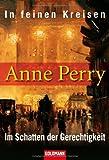 In feinen Kreisen/Im Schatten der Gerechtigkeit: Zwei Romane in einem Band - Anne Perry
