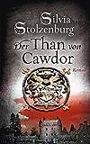 Der Than von Cawdor: Roman (EDITION AGLAIA / Historische Romane)