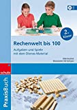Rechenwelt bis 100: Aufgaben und Spiele mit dem Dienes-Material: Praxisbuch