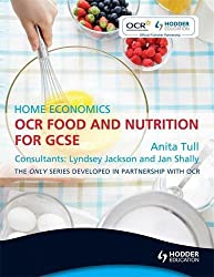 OCR Food and Nutrition for GCSE: Home Economics (Ocr Gcse Food & Nutrition)