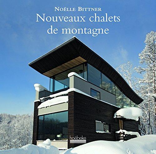 Nouveaux chalets de montagne por Noëlle Bittner