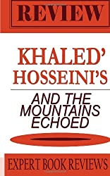 Book Expert Book Review & Analysis: And the Mountains Echoed by Expert Book Reviews (2013-11-12)