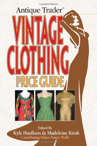 Antique Trader Vintage Clothing Price Guide (Kyle Kostüme)