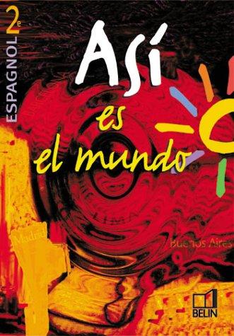 Asi el mundo : Espagnol, 2nde LV1 (livre de l'élève)