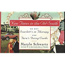 New Times in the Old South: Or Why Scarlett's in Therapy and Tara's Going Condo
