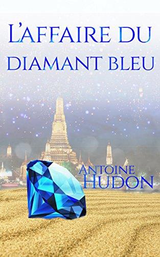 L'affaire du diamant bleu: L'affaire des bijoux saoudiens (French Edition)