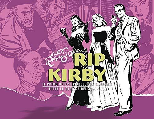 Rip Kirby. Il primo detective dell'era moderna. Strisce giornaliere: 3