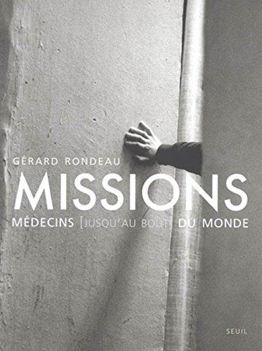 Missions : Médecins (jusqu'au bout) du monde par Gérard Rondeau