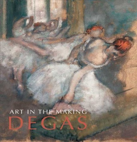 Art in the Making: Degas (National Gallery of London) by David Bomford (2004-10-30)