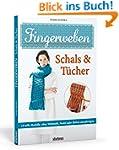 Fingerweben: Schals & Tücher: 18 toll...