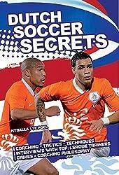 Dutch Soccer Secrets by Peter Hyballa (2011-10-15)