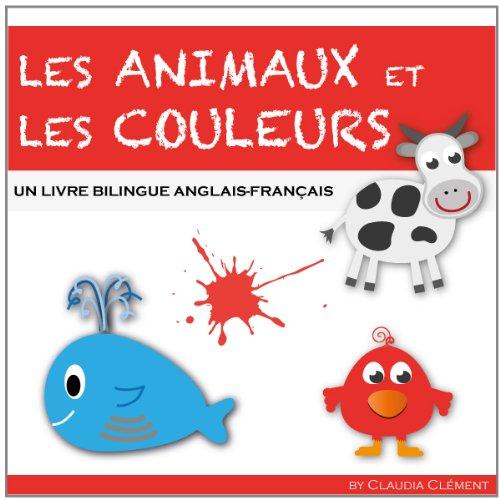 Les Animaux et les Couleurs, un livre bilingue Anglais - Français.