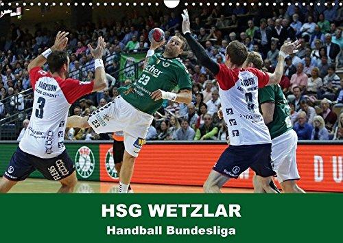 Handball Bundesliga - HSG Wetzlar (Wandkalender 2018 DIN A3 quer): Kalender der HSG Wetzlar mit aktuellen Bildern aus der Handball Bundesliga ... [Apr 01, 2017] Oliver Vogler, Sportfoto