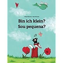 Bin ich klein? Sou pequena?: Kinderbuch Deutsch-Portugiesisch (Brasilien) (zweisprachig/bilingual)