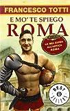 E Mo Te Spiego Roma  La Mia Guida All'antica Roma