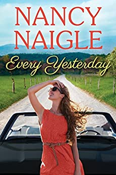 Every Yesterday (Boot Creek) by [Naigle, Nancy]