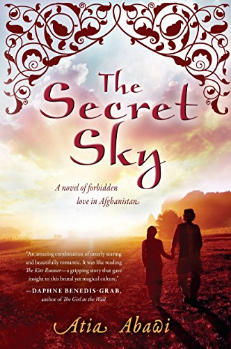 The Secret Sky. A Novel Of Forbidden Love In Afghanistan
