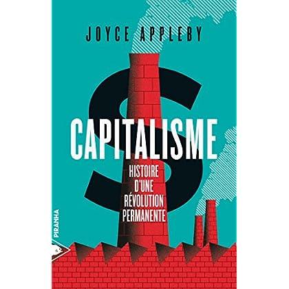 Capitalisme, histoire d'une révolution permanente