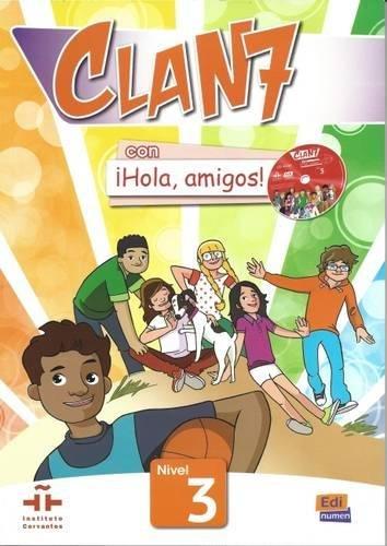 Clan 7. Nivel 3. Libro del alumno. Con Hola, amigos. Per la Scuola elementare! Con CD-ROM. Con espansione online