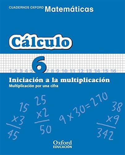 Matemáticas 1º Primaria Cuadernos de Cálculo 6 (Cuadernos de Matemáticas Primaria) - 9788467324303