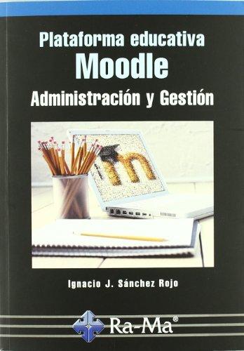 Plataforma educativa MOODLE. Administración y gestión