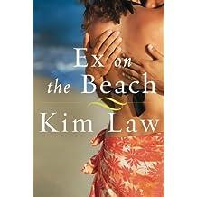 Ex on the Beach (A Turtle Island Novel) by Kim Law (2013-06-04)