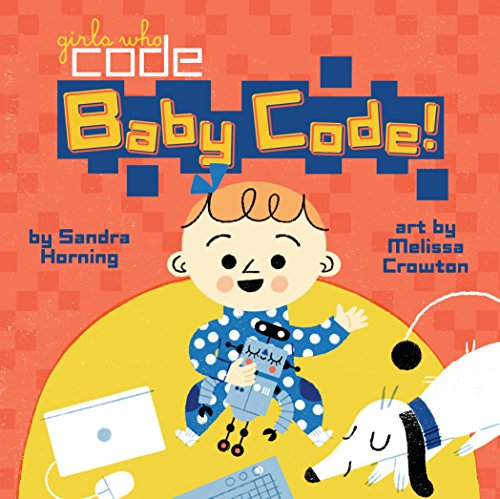 Baby Code! (Girls Who Code) por Sandra Horning