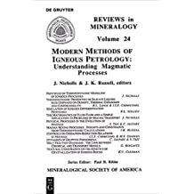 Modern Methods of Igneous Petrology: Understanding Magmatic Processes: 24 (Reviews in Mineralogy & Geochemistry)