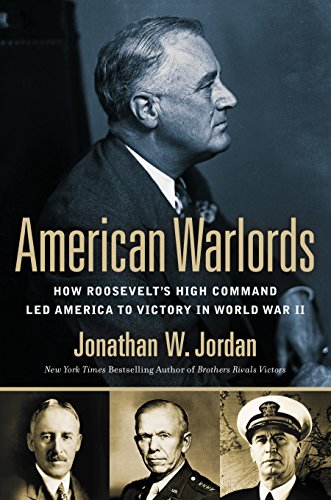 American Warlords: How Roosevelt's High Command Led America to Victory in World War II por Jonathan W. Jordan