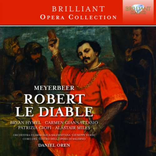 "Robert le diable, Act 3: ""Si j'aurai ce courage?"" (Robert, Bertram)"