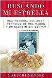 Buscando Mi Estrella: Una memoria del amor perpetuo de una madre y un secreto sin contar (Spanish Edition) by Maruchi Mendez (2013-05-01)
