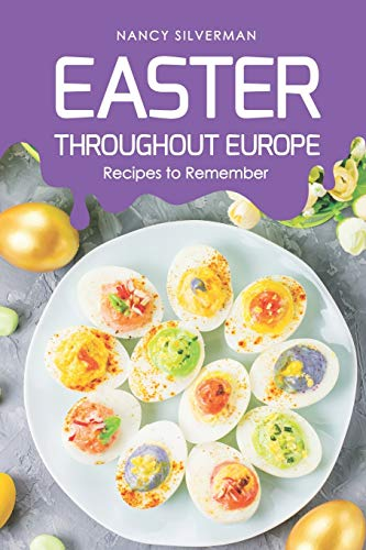 Easter Throughout Europe: Recipes to Remember