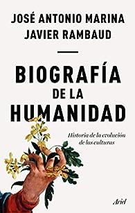 Biografía de la humanidad par José Antonio Marina