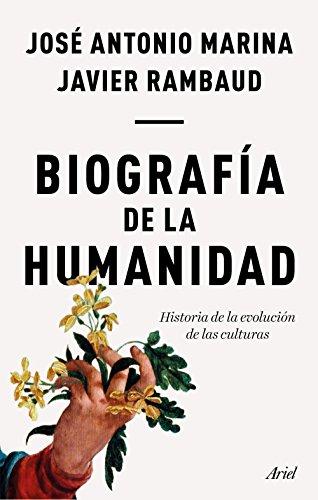 Biografía de la humanidad: Historia de la evolución de las culturas (Ariel) por José Antonio Marina