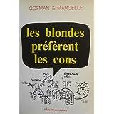 Les blondes préfèrent les cons