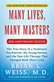 Many Lives, Many Masters: The True Story of a Prominent Psychiatrist, His Yo (English Edition)