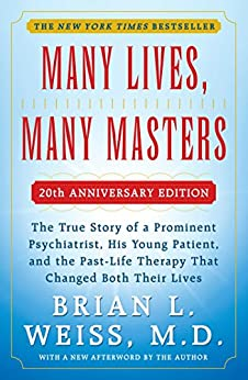 Many Lives, Many Masters: The True Story of a Prominent Psychiatrist, His Yo (English Edition) par [Weiss, Brian L.]