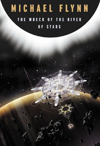 The Wreck of the River of Stars by Michael Flynn (2013-03-26)