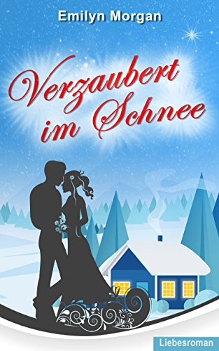 Buchseite und Rezensionen zu 'Verzaubert im Schnee - Liebesroman' von Emilyn Morgan