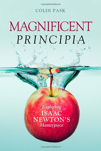 Magnificent Principia: Exploring Isaac Newton's Masterpiece por Colin Pask