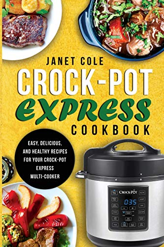 Crock-Pot Express Cookbook: Easy