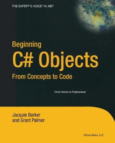 Beginning C# Objects: From Concepts to Code 1st edition by Barker, Jacquie, Palmer, Grant (2004) Paperback