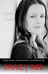 CRAZY RED (Jackson Sugar Book 1)