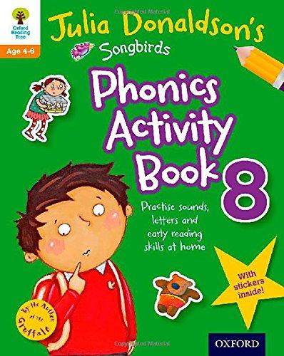 Oxford Reading Tree Songbirds: Julia Donaldson's Songbirds Phonics Activity Book 8 (Oxford Reading Tree Activity)
