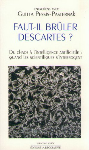Faut-il brûler Descartes ? Du chaos à l'intelligence artificielle, quand les scientifiques s'interrogent